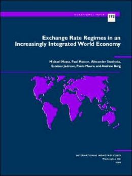 Exchange Rate Regimes in an Increasingly Integrated World Economy