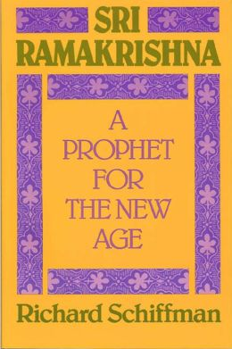 Sri Ramakrishna : A Prophet for the New Age