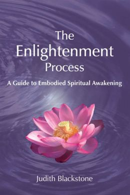 Enlightenment Process: A Guide to Embodied Spiritual Awakening (Revised and Expanded)