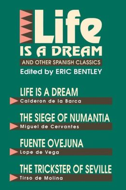 Life Is a Dream; And Other Spanish Classics