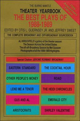 The Best Plays of 1988-1989: The Complete Broadway and off-Broadway Sourcebook