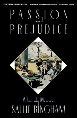 Passion and Prejudice: A Family Memoir, with a New Introduction