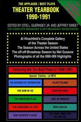 The Applause-Best Plays Theater Yearbook, 1990-1991: The Complete Broadway and Off-Broadway Sourcebook