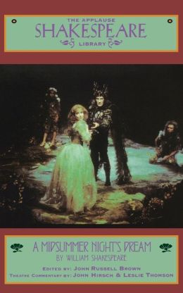 A Midsummer Night's Dream (Applause Shakespeare Library Series)