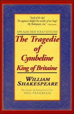 The Tragedie of Cymbeline, King of Britaine (Applause First Folio Editions)