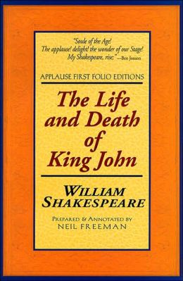 The Life and Death of King John (Applause First Folio Editions)