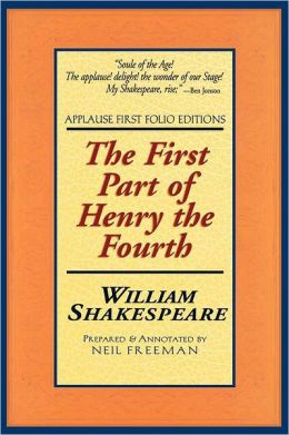 The First Part of Henvy the Fourth (Applause First Folio Editions)