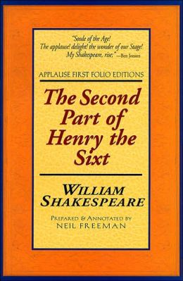 The Second Part of Henry the Sixt (Applause First Folio Editions)