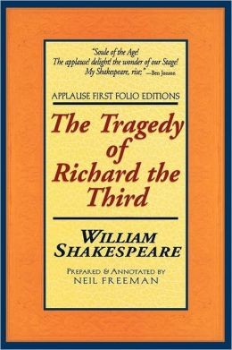 The Tragedy of Richard the Third (Applause First Folio Editons)
