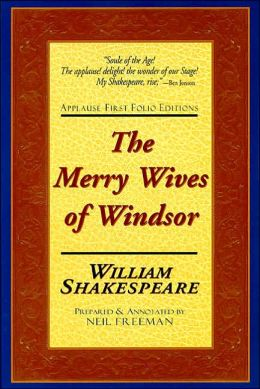 The Merry Wives of Windsor (Applause First Folio Editions)
