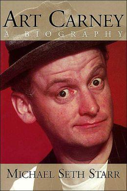 Art Carney: A Biography