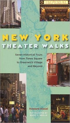 New York Theater Walks: Seven Historical Tours from Times Square to Greenwich Village and Beyond