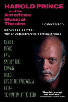 Harold Prince and the American Musical Theatre: Expanded Edition