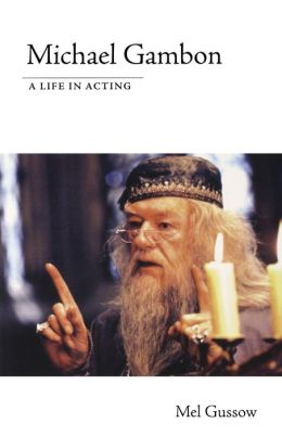 Michael Gambon: A Life in Acting