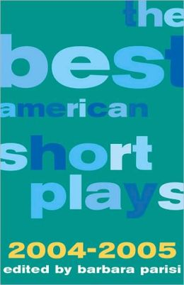 The Best American Short Plays 2004-2005