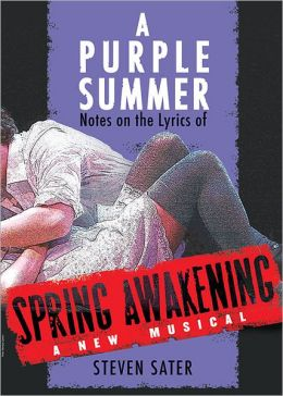 A Purple Summer: Notes of the Lyrics of Spring Awakening