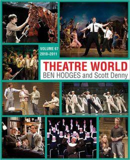 Theatre World Volume 67: 2010-2011