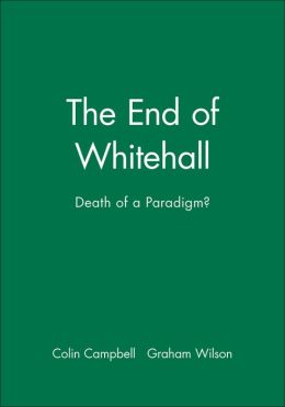 The End of Whitehall: Death of a Paradigm