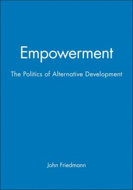 Empowerment: The Politics of Alternative Development