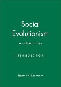 Social Evolutionism: A Critical History