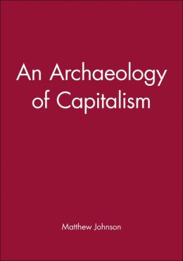 An Archaeology of Capitalism