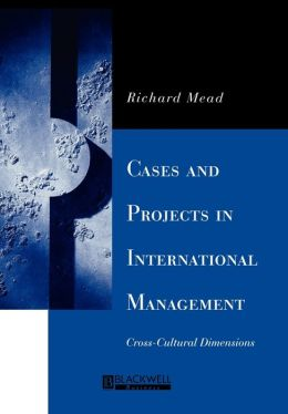 Cases and Projects in International Management: Cross-Cultural Dimensions