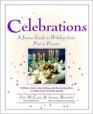Celebrations: A Joyous Guide to Holidays from Past to Present