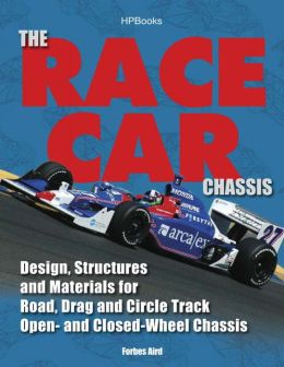 The Race Car Chassis HP1540: Design, Structures and Materials for Road, Drag and Circle Track Open- andClosed-Wheel Chassis