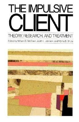 Impulsive Client: Theory, Research, and Treatment