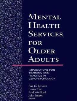 Mental Health Services for Older Adults: Implications for Training and Practice in Geropsychology