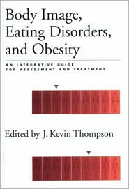 Body Image, Eating Disorders and Obesity in Youth: Assessment, Prevention and Treatment