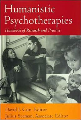Humanistic Psychotherapies: Handbook of Research and Practice