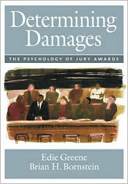 Determining Damages: The Psychology of Jury Awards