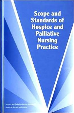 Scope and Standards of Hospice and Palliative Nursing Practice