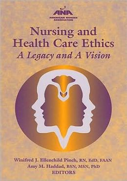 Nursing and Healthcare Ethics: A Legacy and a Vision