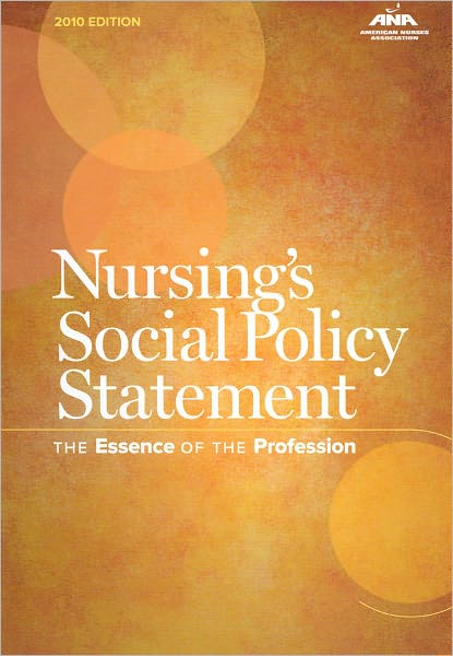 Nursing's Social Policy Statement: The Essence of the Profession