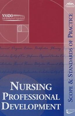 Nursing Professional Development : Scope and Standards of Practice