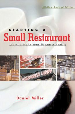 Starting a Small Restaurant - Revised Edition: How to Make Your Dream a Reality