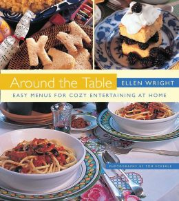 Around the Table: Easy Menus for Cozy Entertaining at Home