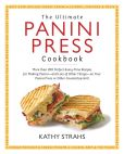 Book Cover Image. Title: The Ultimate Panini Press Cookbook: More Than ...
