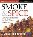 Book Cover Image. Title: Smoke & Spice:  Cooking With Smoke, the Real Way to Barbecue, Author: Cheryl Alters Jamison