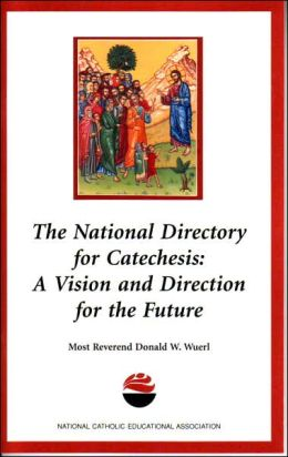 The National Directory for Catechesis: A Vision and Direction for the Future