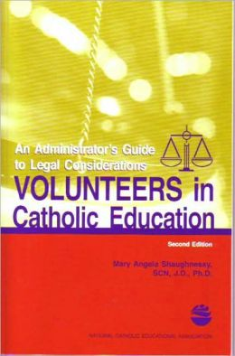 Volunteers in Catholic Education: An Administrator's Guide to Legal Considerations, 2nd Edition