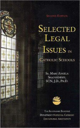 Selected Legal Issues in Catholic Schools, 2nd Ed.