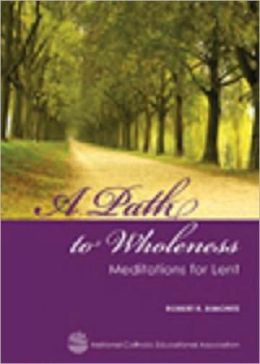 A Path to Wholeness: Meditations for Lent