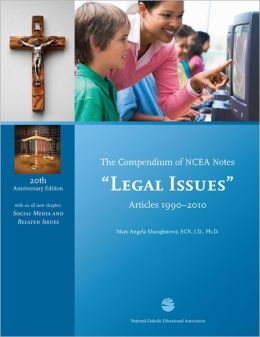 Compendium of NCEA Notes - Legal Issues - Articles 1990-2010, 20th Anniversary Edition