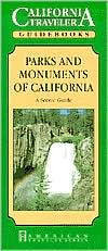 California Traveler Guidebook: Parks & Monuments Of California