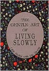 The Gentle Art of Living Slowly