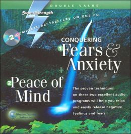 Conquering Fears & Anxiety/Peace of Mind