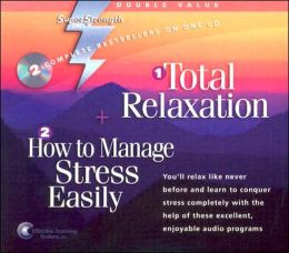 Total Relaxation/How to Manage Stress Easily